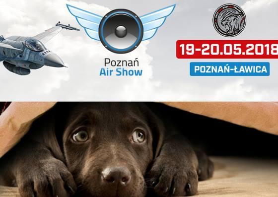 Poznań Air Show -zadbajcie o zwierzaki